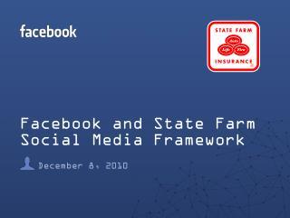 Facebook and State Farm Social Media  Framework