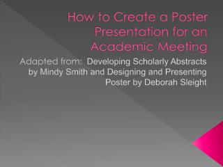 How to Create a Poster Presentation for an Academic Meeting
