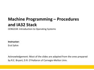 Machine Programming – Procedures and IA32 Stack CENG334:  Introduction to  Operating Systems