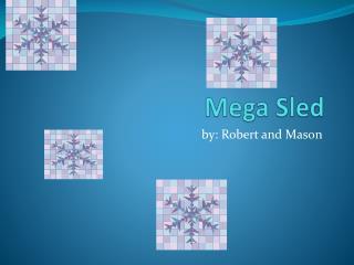 Mega Sled