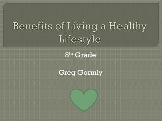 Benefits of Living a Healthy Lifestyle