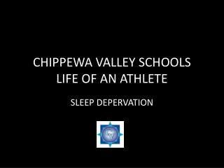 CHIPPEWA VALLEY SCHOOLS LIFE OF AN ATHLETE
