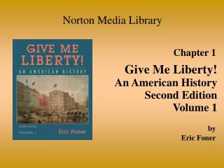 Give Me Liberty An American History Second Edition Volume 1