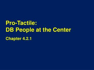 Pro-Tactile: DB  People at the Center