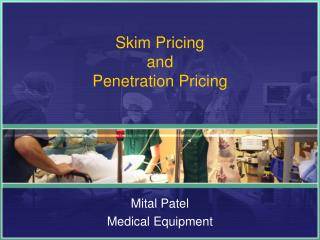 Skim Pricing  and  Penetration Pricing