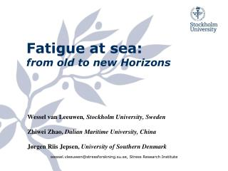 Fatigue  at  sea : from  old  to new  Horizons