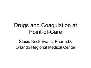 Drugs and Coagulation at Point-of-Care