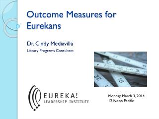 Outcome Measures for  Eurekans
