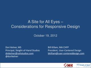 A Site for All Eyes – Considerations for Responsive Design October 19, 2012