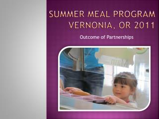 Summer Meal Program Vernonia, OR 2011