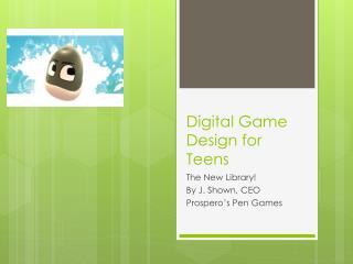 Digital Game Design for Teens