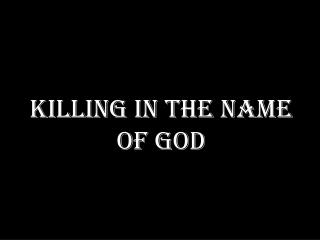 Killing in the Name of God