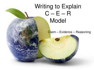 Writing to Explain C – E – R  Model