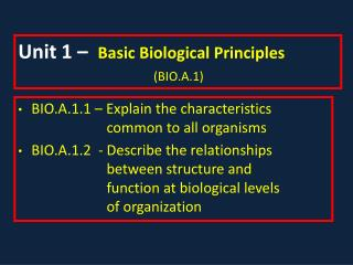 Unit 1 –  Basic Biological Principles                  (BIO.A.1)