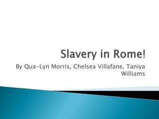 Slavery in Rome!