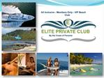 All Inclusive - Members Only - VIP Beach Club