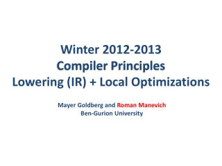 Winter  2012-2013 Compiler  Principles Lowering (IR) + Local Optimizations