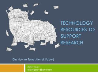Technology resources to support  research