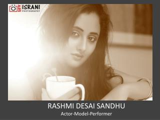 RASHMI DESAI SANDHU Actor-Model-Performer