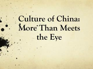 Culture of China:  More Than Meets the Eye