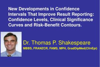 New Developments in Confidence Intervals That Improve Result Reporting: Confidence Levels, Clinical Significance Curves