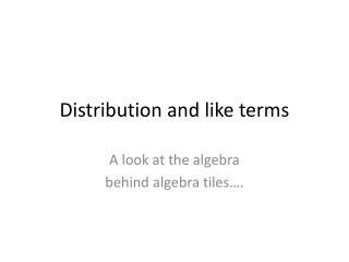 Distribution and like terms