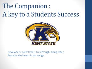 The Companion : A key to a Students Success