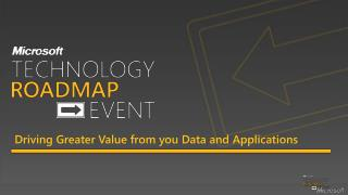 Driving Greater Value from you Data and Applications