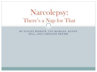 Narcolepsy: There's a Nap for That