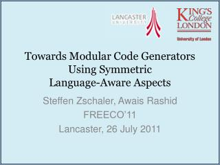 Towards Modular Code Generators Using Symmetric Language-Aware Aspects