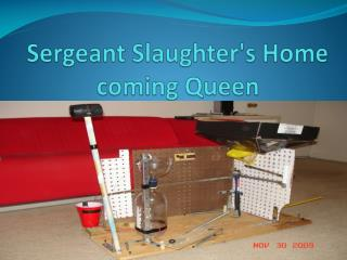 Sergeant Slaughter's Home coming Queen