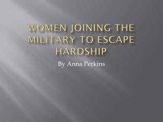 Women joining the military to escape hardship