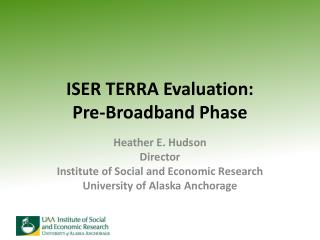 ISER TERRA Evaluation: Pre-Broadband Phase
