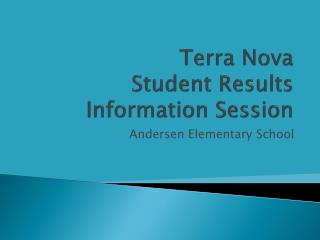 Terra Nova  Student Results  Information Session