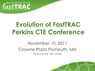 Evolution of  FastTRAC Perkins CTE Conference