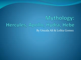 Mythology: Hercules, Apollo, Hydra, Hebe