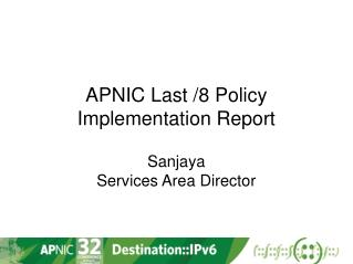 APNIC Last /8 Policy Implementation Report