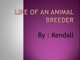 Life of an Animal Breeder