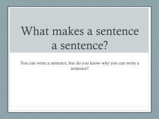 What makes a sentence a sentence?
