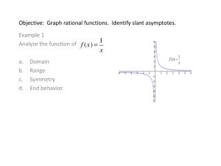 Objective:  Graph rational functions.  Identify slant asymptotes.