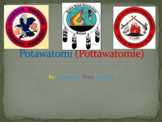 Potawatomi  (Pottawatomie)