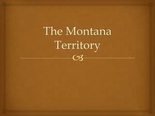 The Montana Territory