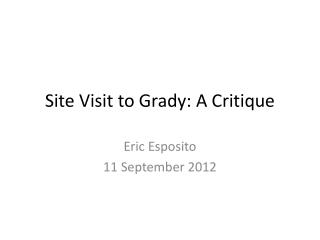 Site Visit to Grady: A Critique