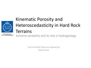 Kinematic Porosity and  Heteroscedasticity  in Hard Rock Terrains