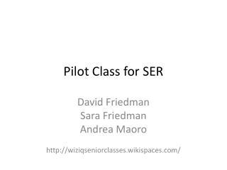 Pilot Class for SER