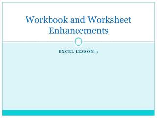 Workbook and Worksheet Enhancements