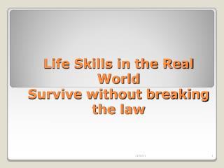 Life Skills in the Real World  Survive without breaking the law