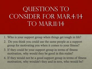 Questions to consider For Mar.4/14 to Mar.11/14