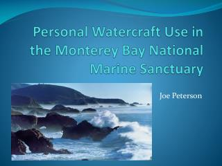 Personal Watercraft Use in the Monterey Bay National Marine Sanctuary