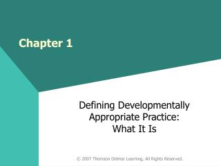 Defining Developmentally Appropriate Practice:             What It Is